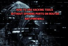 How to use Hacking Tools Without Opening Ports on Router NAT Firewall